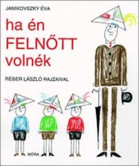 Janikovszky Éva: Ha én felnőtt volnék -  (Könyv)