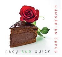 Hajni István, Kolozsvári Ildikó: Hungarian Cakes - Easy and quick - Easy and quick -  (Könyv)