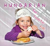 Kolozsvári Ildikó Hajni István: Hungarian fun foods for kids -  (Könyv)
