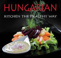 Hajni István, Kolozsvári Ildikó: Hungarian Kitchen the healthy way -  (Könyv)