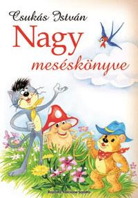 Csukás István: Csukás István nagy meséskönyve -  (Könyv)