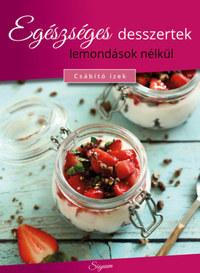 Egészséges desszertek lemondások nélkül -  (Könyv)