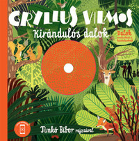Gryllus Vilmos: Kirándulós dalok - CD melléklettel -  (Könyv)