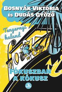 Bosnyák Viktória: Tengernyi kaland - Fókuszban a kókusz -  (Könyv)