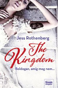 Jess Rothenberg: The Kingdom - Boldogan, amíg meg nem... -  (Könyv)
