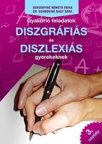 Gergényiné Németh Erika, Dr. Szamosiné Nagy Sára: Gyakorló feladatok diszgráfiás és diszlexiás gyerekeknek 3. osztály -  (Könyv)