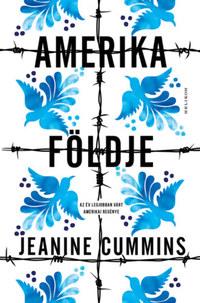 Jeanine Cummins: Amerika földje -  (Könyv)