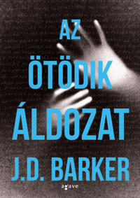 J.D. Barker: Az ötödik áldozat -  (Könyv)