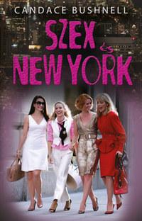 Candace Bushnell: Szex és New York -  (Könyv)
