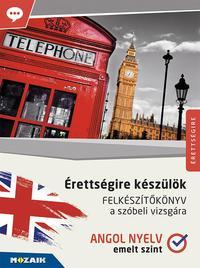 Meskó Krisztina: Érettségire készülök - Angol nyelv - Felkészítőkönyv a szóbeli vizsgára - Emelt szint (MS-2377U) -  (Könyv)