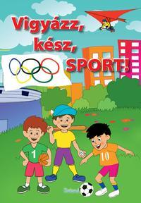 Lengyel Orsolya (Szerk.): Vigyázz, kész, sport! -  (Könyv)