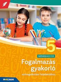Terhesné Rozik Edit: Fogalmazás gyakorló 5. osztály - Szövegalkotási feladatokhoz (MS-2381U) -  (Könyv)