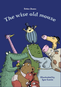 Peter Jones: The Wise Old Mouse -  (Könyv)