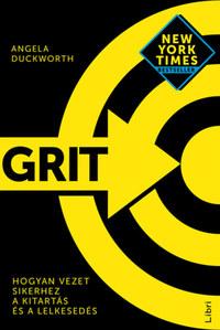 Angela Duckworth: Grit - Hogyan vezet sikerhez a kitartás és a lelkesedés -  (Könyv)