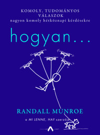 Randall Munroe: Hogyan... -  (Könyv)