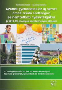 Péntek Bernadett, Gárvány Hajnalka: Szóbeli gyakorlatok az új német emelt szintű érettségire és nemzetközi nyelvvizsgákra -  (Könyv)