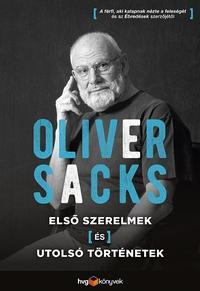 Oliver Sacks: Első szerelmek és utolsó történetek -  (Könyv)