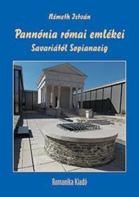 Németh István: Pannónia római emlékei Savariától Sopianaeig -  (Könyv)