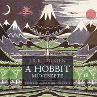 J. R. R. Tolkien, Wayne G. Hammond, Christina Scull: A hobbit művészete -  (Könyv)