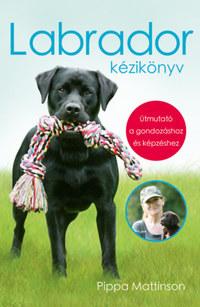 Pippa Mattinson: Labrador kézikönyv -  (Könyv)