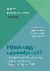 Szabó Andrea, Oross Dániel, Susánszky Pál: Mások vagy ugyanolyanok? A hallgatók politikai aktivitása, politikai orientációja Magyarországon (2019) -  (Könyv)