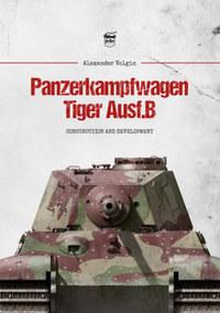 Alexander Volgin: Panzerkampfwagen Tiger Ausf. B -  (Könyv)
