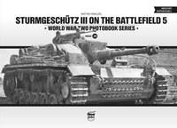 Pánczél Mátyás: Sturmgeschütz III on the Battlefield 5 - World War Two Photobook Series -  (Könyv)
