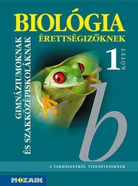 Dr. Szerényi Gábor: Biológia érettségizőknek 1. kötet - tankönyv - MS-3155 -  (Könyv)
