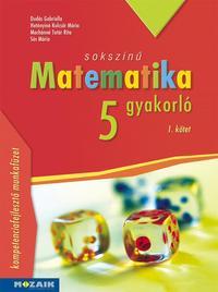 Dudás Gabriella, Hetényiné Kulcsár Mária, Machánné Tatár Rita, Sós Mária: Sokszínű matematika gyakorló 5. - 1. kötet - (MS-2265U) -  (Könyv)