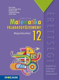 Árki Tamás, Konfárné Nagy Klára: Sokszínű matematika - Feladatgyűjtemény érettségire 12. osztály - Megoldásokkal -  (Könyv)