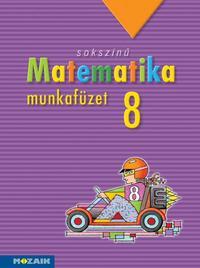 Kozmáné Jakab Ágnes, Pintér Klára, Konfár László: Sokszínű matematika munkafüzet 8. osztály - MS-2318 -  (Könyv)