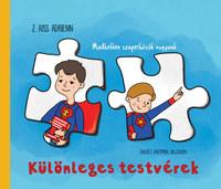 Z. Kiss Adrienn: Különleges testvérek - Mindketten szuperhősök vagyunk -  (Könyv)
