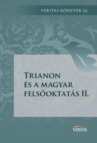 Trianon és a magyar felsőoktatás II. -  (Könyv)
