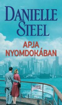 Danielle Steel: Apja nyomdokában -  (Könyv)