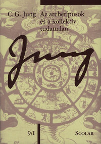 Carl Gustav Jung: Az archetípusok és a kollektív tudattalan - C. G. Jung összegyűjtött munkái 9/1 -  (Könyv)