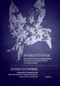 Homályzónák - Felvilágosodás és liberalimus - Zones d'ombres - Lumiéres et liberalisme -  (Könyv)