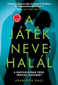 Araminta Hall: A játék neve: halál -  (Könyv)