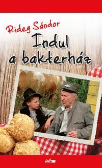 Rideg Sándor: Indul a bakterház -  (Könyv)