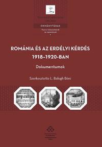 L. Balogh Béni: Románia és az erdélyi kérdés 1918-1920-ban - Dokumentumok -  (Könyv)