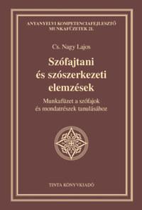 CS. Nagy Lajos: Szófajtani és szószerkezeti elemzések -  (Könyv)