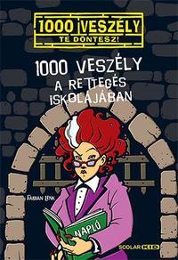Fabian Lenk: 1000 veszély a Rettegés Iskolájában -  (Könyv)