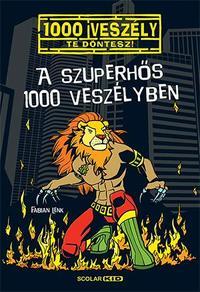 Fabian Lenk: A szuperhős 1000 veszélyben -  (Könyv)
