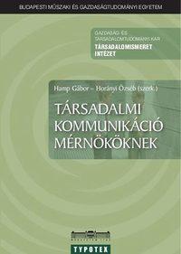 Horányi Özséb, Hamp Gábor: Társadalmi kommunikáció mérnököknek -  (Könyv)