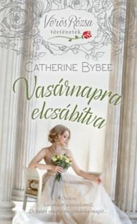 Catherine Bybee: Vasárnapra elcsábítva - Vörös Rózsa történetek -  (Könyv)