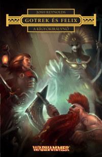 Josh Reynolds: A Kígyókirálynő - Gotrek és Felix -  (Könyv)