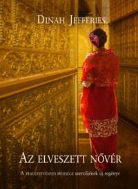 Dinah Jefferies: Az elveszett nővér -  (Könyv)