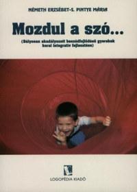 Németh E.-S. Pintye M.: Mozdul a szó... - Súlyosan akadályozott beszédfejlődésű gyerekek korai interaktív fejlesztése -  (Könyv)