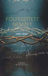 Fölfeszített nemzet - 1920-2020 -  (Könyv)