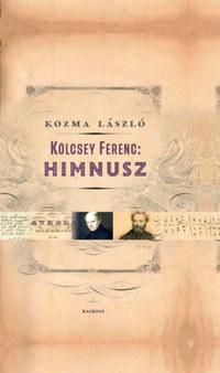 Kozma László: Kölcsey Ferenc: Himnusz -  (Könyv)