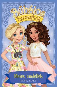 Rosie Banks: Bűbájos hercegnők 9. - Mesés modellek -  (Könyv)